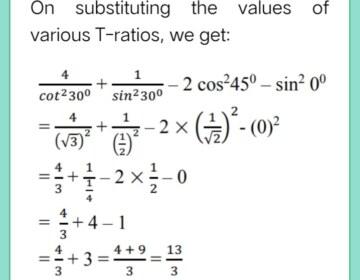 Evaluate: 4/cot^2 30° + 1/sin^2 30° – cos^2 45° – sin^2 0°