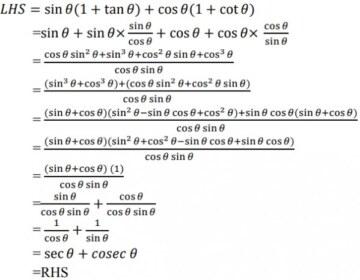 Prove that: sinθ(1+tanθ) + cosθ(1+cotθ) = secθ + cosecθ